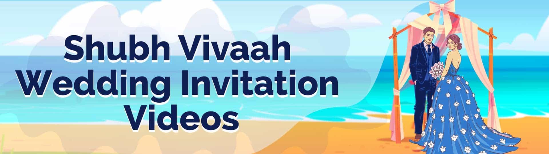 Shubh Vivaah Wedding Invitation Videos