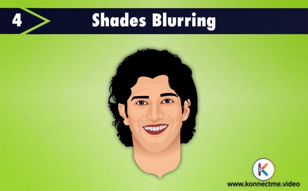 Shades Blurring